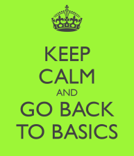 keep-calm-and-go-back-to-basics-2